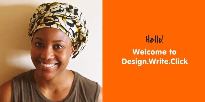 design.write.click. by mena odu, welcome post